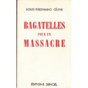 Céline : Bagatelles pour un massacre. 41z15p10