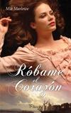 Róbame el corazón - Mia Marlowe Robame10