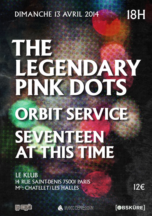 [13/04/2014] The Legendary Pink Dots + Orbital Service+SATT 20140411
