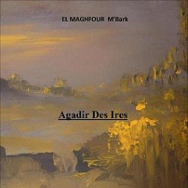 AGADIR  DES  IRES (Recueil de poésie) 73432211