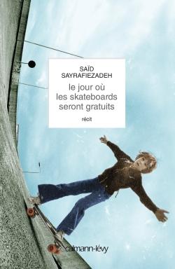 [Sayrafiezadeh, Saïd] Le jour où les skateboards seront gratuits 97827010