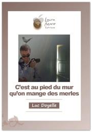 [Doyelle, Luc] C'est au pied du mur qu'on mange des merles Couver11