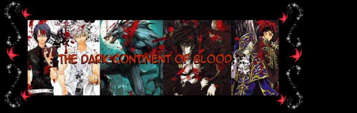 .:*:. THE DARK CONTINENT OF BLOOD.:*:.
