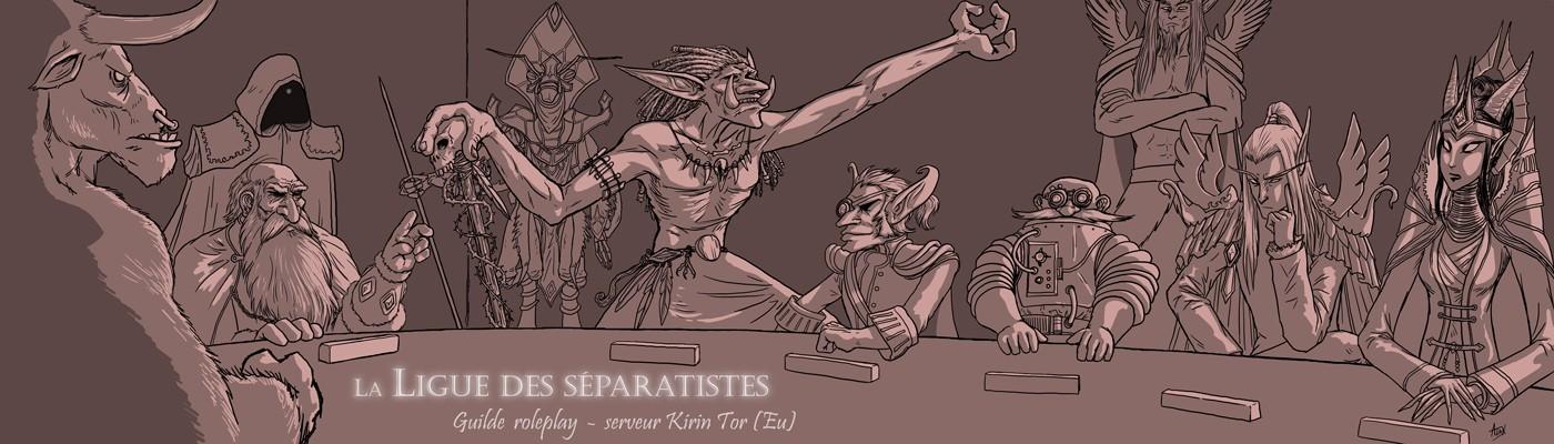 La Ligue séparatiste  /  Ligue des séparatistes