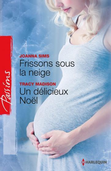 Frissons sous la neige / Un délicieux Noël  Joanna Sims - Tracy Madison 97822818