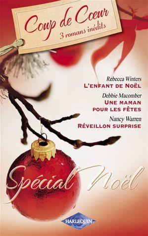 Spécial Noël (Harlequin Coup de Coeur 2007) - Debbie Macomber , Nancy Warren , Rebecca Winters 97822819