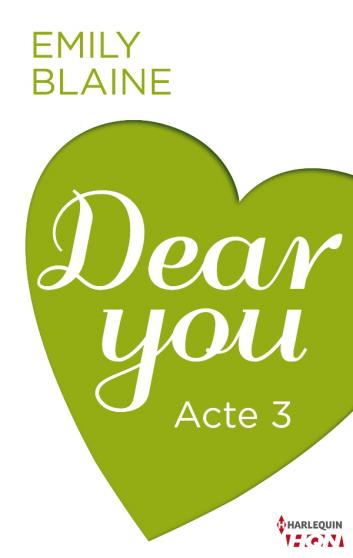 Dear You (Acte 3) - Emily Blaine Dy310