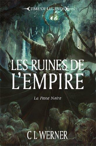 [Temps des légendes] Les Ruines de l'empire de CL Werner  - Peste Noire II 519-1-10