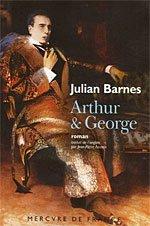 [Barnes, Julian] Arthur et George Arthur10
