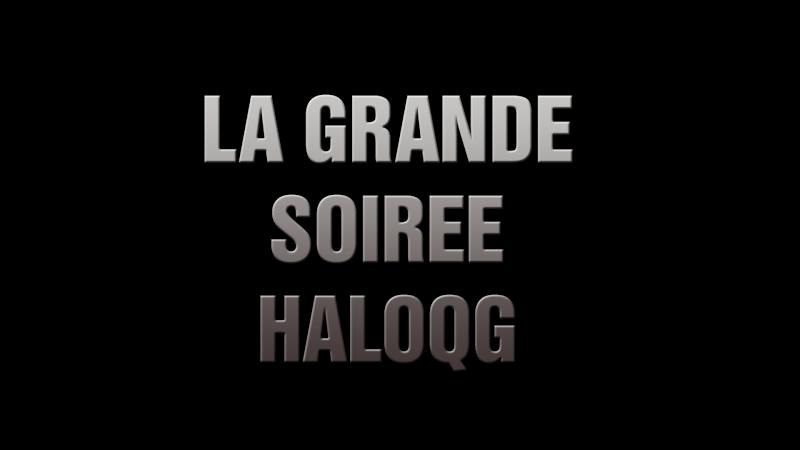 La Grande Soirée HaloQG - Bilan Soirae10