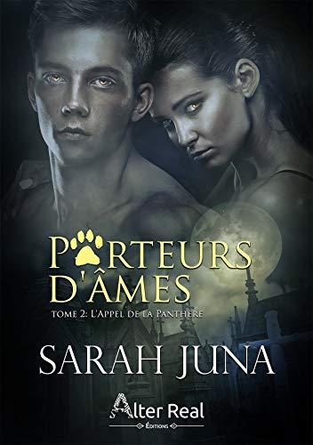 PORTEURS D'AMES (Tome 02) L'APPEL DE LA PANTHERE de Sarah Juna 41idqk10