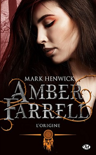 AMBER FARRELL (Tome 00) L'ORIGINE de Mark Henwick 51kchx10