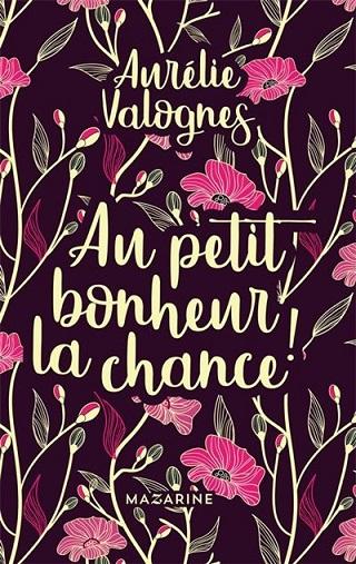 AU PETIT BONHEUR, LA CHANCE ! de Aurélie Valognes Au-pet10