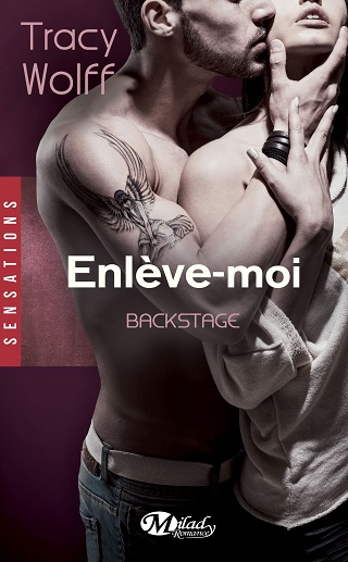 BACKSTAGE (Tome 02) ENLEVE-MOI de Tracy Wolff Backst10