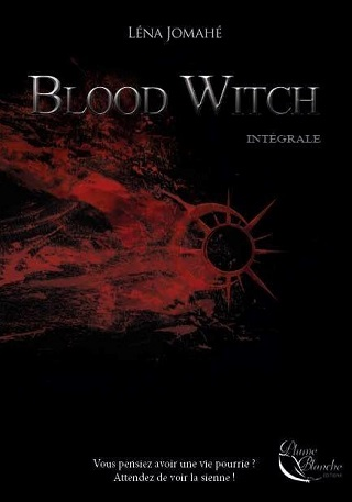 BLOOD WITCH OU LA SORCIERE ROUGE  - L'INTEGRALE de Lena Jomahe Blood-10
