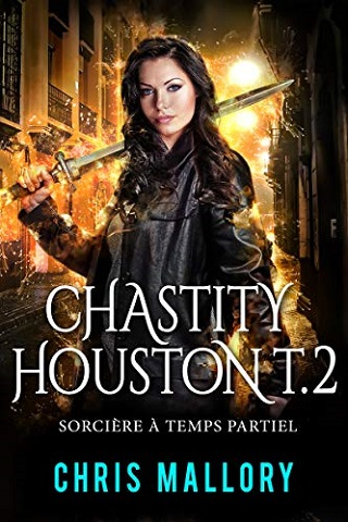 CHASTITY HOUSTON (Tome 02) SORCIERE A TEMPS PARTIEL de Chris Mallory Chasti10
