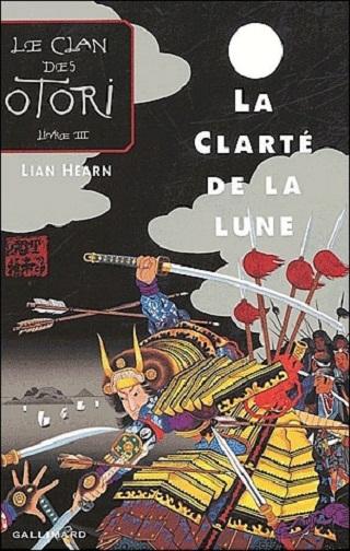 LE CLAN DES OTORI (Tome 03) LA CLARTE DE LA LUNE de Lian Hearn Le-cla11