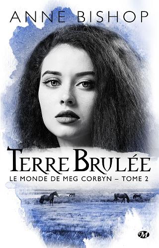 LE MONDE DE MEG CORBYN (Tome 02) TERRE BRULEE de Anne Bishop  Le-mon10