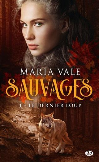 SAUVAGES (Tome 01) LE DERNIER LOUP de Maria Vale Le20de10