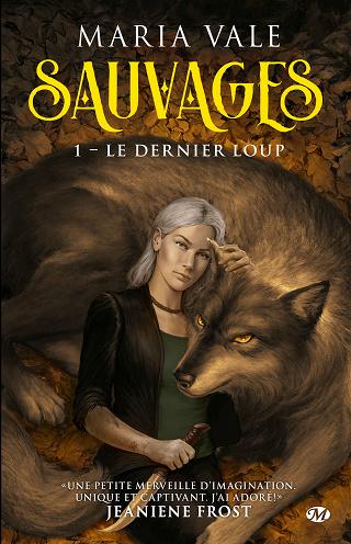SAUVAGES (Tome 01) LE DERNIER LOUP de Maria Vale Sauvag10