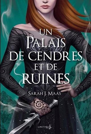 UN PALAIS D'ÉPINES ET DE ROSES (Tome 03) UN PALAIS DE CENDRES ET DE RUINES de Sarah J. Maas Un-pal10