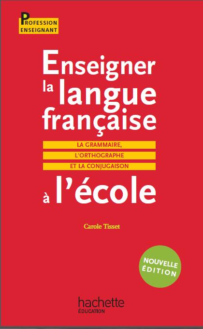 Enseigner la langue française La grammaire, l'orthographe et la conjugaison Enseig11