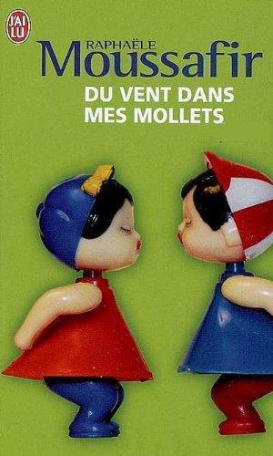 Raphaële Moussafir. du vent dans les mollets. Mo13