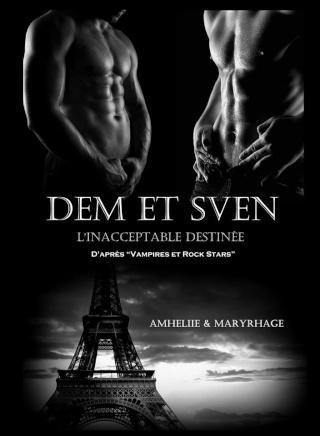 AMHELIE et MARYRHAGE - Dem & Sven : L'inacceptable Destinée  10287110