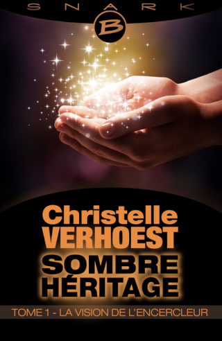VERHOEST Christelle - Sombre Héritage - Tome 1 : La Vision de l'Encercleur 97828210