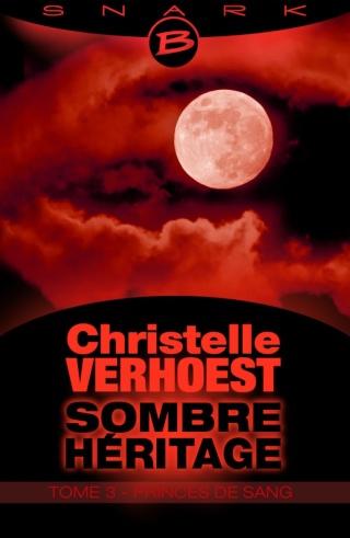 VERHOEST Christelle - Sombre Héritage - Tome 3 : Princes de Sang  T3-som10