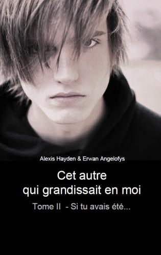 HYDEN Alexis & ANGELOFYS Erwan -  Cet autre qui grandissait en moi -Tome 2 : Si tu avais été...  Tome-210