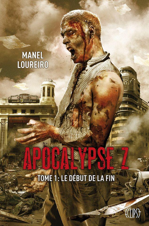 LOUREIRO Manuel - APOCALYPSE Z - Tome 1 : Le début de la fin  14507510