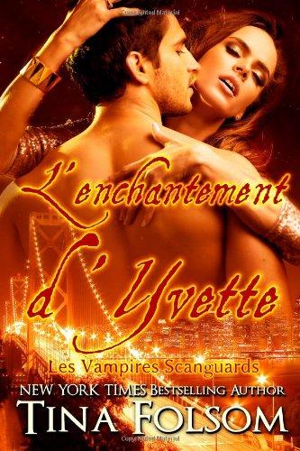 FOLSOM Tina - LES VAMPIRES DE SCANGUARDS - Tome 4 : L'Enchantement d'Yvette 513foc10