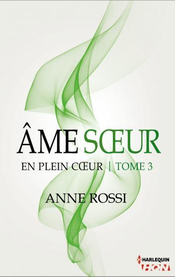 ROSSI Anne - EN PLEIN COEUR - Tome 3 : Âme sœur Ame10