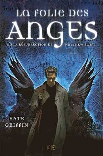 GRIFFIN Kate - MATTHEW SWIFT - Tome 1 : La folie des anges Ange10