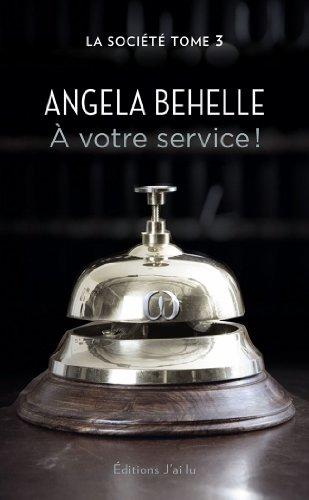 BEHELLE Angela - LA SOCIETE - Tome 3 : A votre service Angela10