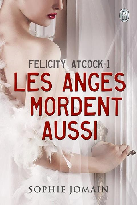 JOMAIN Sophie - FELICITY ATCOCK - Tome 1 : Les anges mordent aussi Anges10