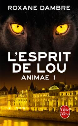 DAMBRE Roxane - ANIMAE - Tome 1 : L'esprit de Lou Animae10