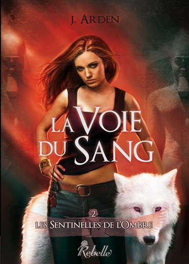 ARDEN J. - LES SENTINELLES DE L'OMBRE - Tome 2 : La Voie du Sang Arden10