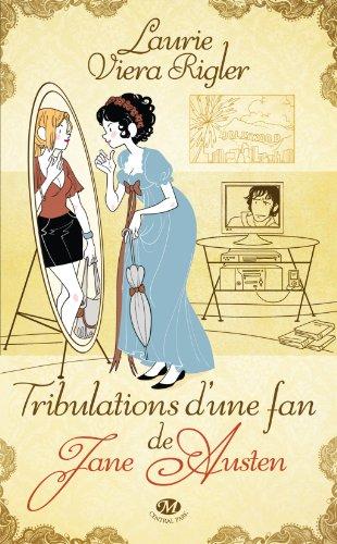 VIERA RIGLER Laurie - JANE AUSTEN ADDICT - Tome 2 : Tribulations d'une Fan de Jane Austen Austen11