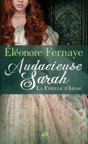 FERNAYE Eléonore - LA FAMILLE D'ARSAC - Tome 2 : Audacieuse Sarah Avril_12