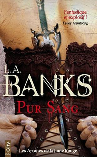 L.A. BANKS - LES ARCANES DE LA LUNE ROUGE - Tome 2 - Pur Sang   Banks10