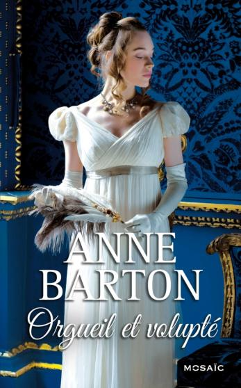 BARTON Anne -  Orgueil et volupté Barton10