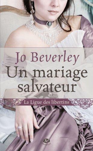 BEVERLEY Jo - LA LIGUE DES LIBERTINS - Tome 1 : Un Mariage Salvateur Bever10