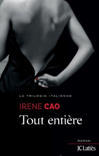 CAO Irene - La Trilogie Italienne - Tome 3 : Tout entière  Cao10