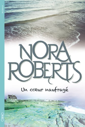ROBERTS Nora - Un coeur naufragé Coeur10