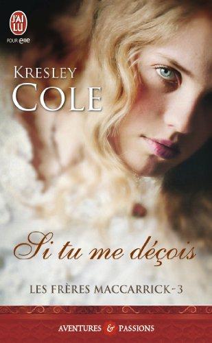 COLE Kresley - LES FRERES MACCARRICK - Tome 3 : Si tu me déçois Cole10