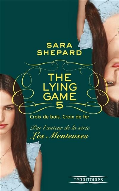 SHEPARD Sarah -  THE LYING GAME- Tome 5 : Croix de bois, Croix de fer Croix10