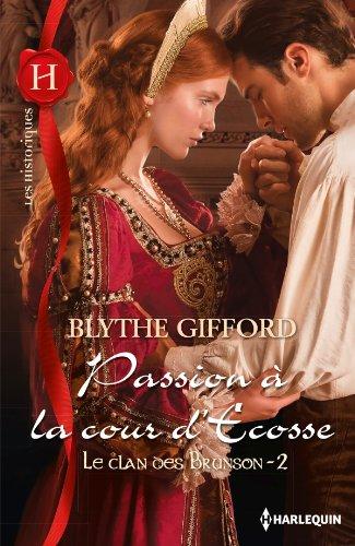 GIFFORD Blythe - LE CLAN DES BRUNSON - Tome 2 : Passion à la cour d'Ecosse  Ecosse10