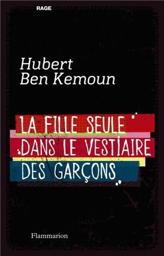 BEN KEMOUN Hubert - La fille seule dans le vestiaire des garçons Fille10